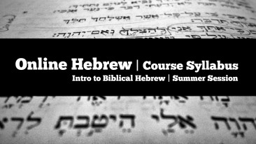 Working Syllabus for Online Hebrew Summer Session