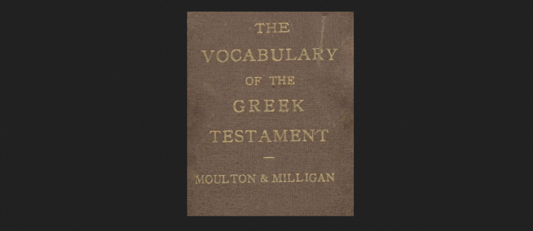 Resource: The Vocabulary of the Greek Testament